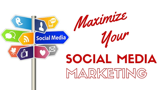 Maximize Your Social Media Marketing
