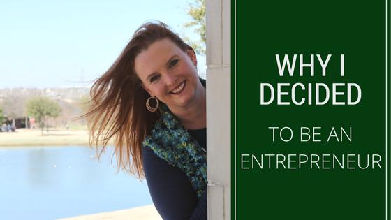 Stacy Ryan - Why I Decided To Be An Entrepreneur